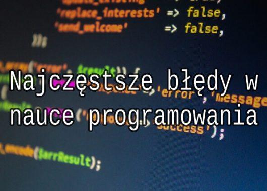 Najczęstsze błędy w nauce programowania